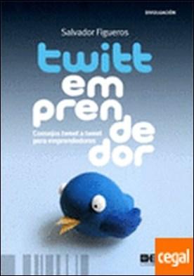 Twittemprendedor. Consejos tweet a tweet para emprendedores