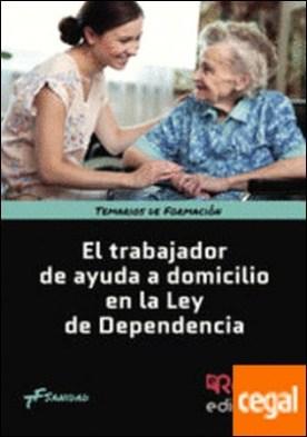 Trabajador de ayuda a domicilio en la ley de dependencia, El