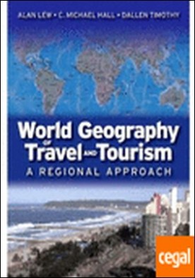 WORLD GEOGRAPHY OF TRAVEL AND TOURISM A REGIONAL APPROACH