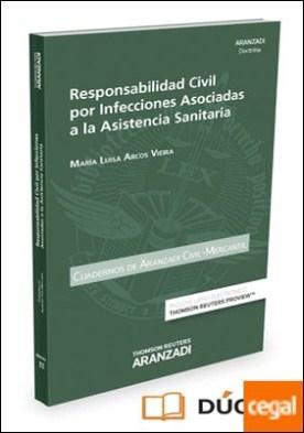 Responsabilidad Civil por Infecciones Asociadas a la Asistencia Sanitaria (Papel + e-book)