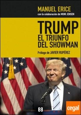 Trump, el triunfo del showman . Golpe a los medios y jaque al sistema
