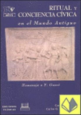 Ritual y conciencia cívica en el mundo antiguo . Homenaje a Fernando Gascó