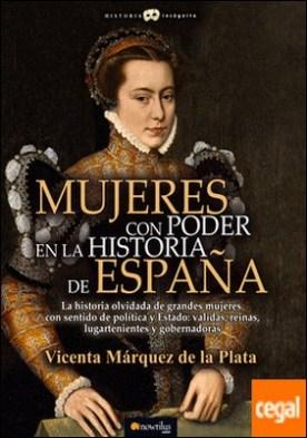 Mujeres con poder en la historia de España por Márquez de la Plata, Vicenta