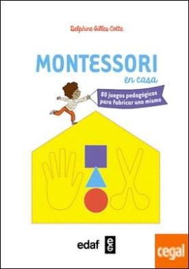 Montessori en casa . 80 juegos pedagógicos para fabricar uno mismo