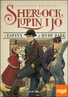 L'esfinx de Hyde Park . Sherlock, Lupin i jo 8