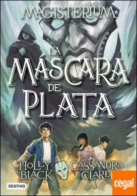 Magisterium. La máscara de plata . Magisterium 4