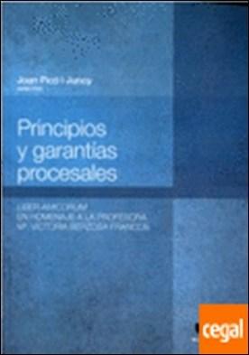 Principios y garantías procesales. . Liber Amicorum en homenaje a la profesora Mª. Victoria Berzosa Francos