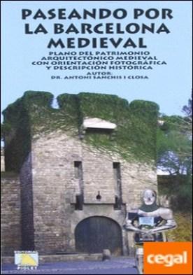 Paseando por la Barcelona medieval por SANCHIS, A. PDF