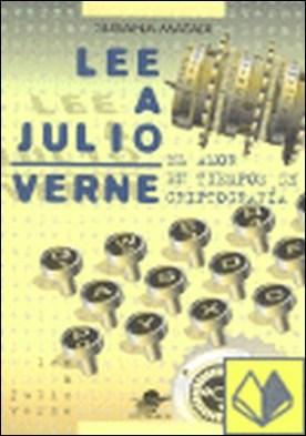 Lee a Julio Verne . El amor en tiempos de criptografía