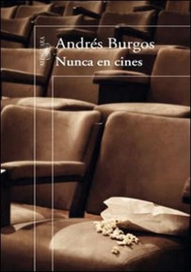 Nunca en cines por Andrés Burgos PDF