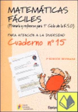 Matemáticas fáciles 15, Educación Primaria . ...PARA ATENCION A LA DIVERSIDAD.