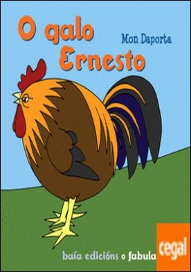 O galo Ernesto por Mon Daporta PDF