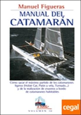 MANUAL DEL CATAMARÁN . COMO SACAR EL MAXIMO PARTIDO DE LOS CATAMARANES LIGEROS