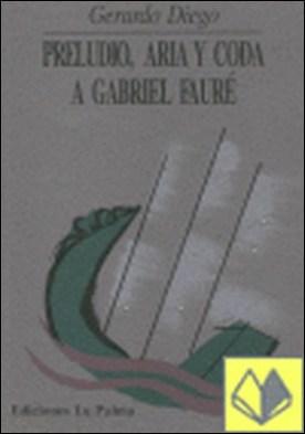 Preludio, aria y coda a Gabriel Faure