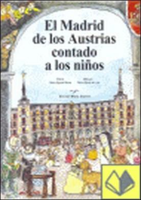 Madrid de los Austrias contado a los niños, El . EDICIONES MIGUEL SANCHEZ. LA LIBRERIA