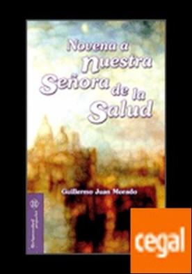 Novena a Nuestra Señora de la Salud por Morado, Guillermo Juan PDF