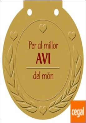 Per al millor AVI del món . Una medalla per a algú molt especial!