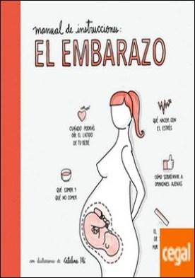 Manual de instrucciones: el embarazo . Con ilustraciones de Catalina Plé