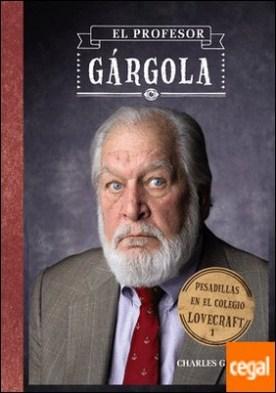 Pesadillas en el Colegio Lovecraft, 1. El profesor Gárgola