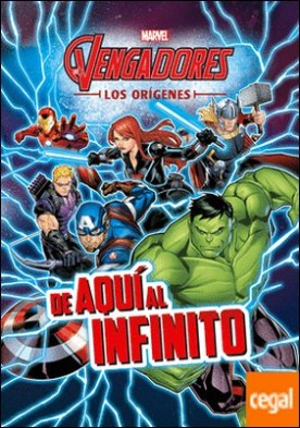 Los Vengadores. Los orígenes. De aquí al infinito . Cuento