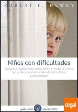 Niños con dificultades . Guía para diagnosticar, comprender y ayudar a tu hijo...