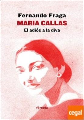 Maria Callas . El adiós a la diva
