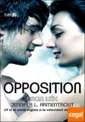 Opposition . ¿Y si el amor viajara a la velocidad de la luz?
