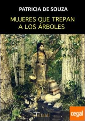 Mujeres que trepan a los árboles por De Souza, Patricia