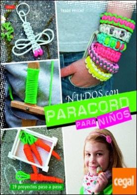 Nudos con Paracord para niños . 19 proyectos paso a paso por Precht, Thade