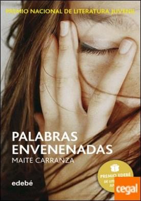 PALABRAS ENVENENADAS (PREMIO EDEBÉ DE LIT. JUVENIL)