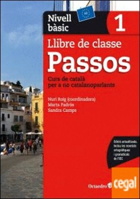 Passos 1. Llibre de classe. Nivell bàsic . Nivell Bàsic. Curs de català per a no catalanoparlants