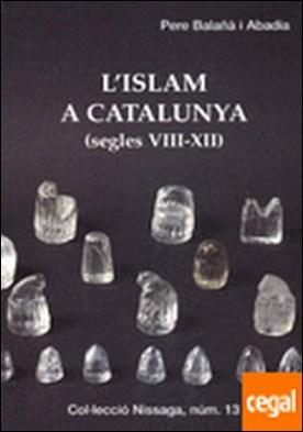 L'ISLAM A CATALUNYA (SEGLES VIII-XII)