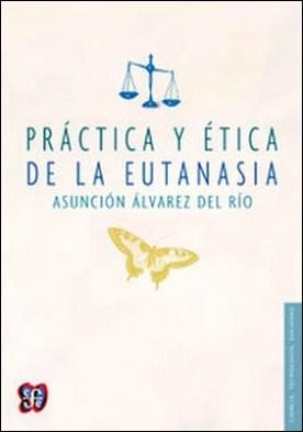 Práctica y ética de la eutanasia