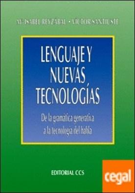 Lenguaje y nuevas tecnologias . De la gramática generativa a la tecnología del habla