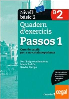Passos 1. Quadern d'exercicis. Nivell Bàsic 2 . Nivell Bàsic. Curs de català per a no catalanoparlants por Roig Martínez, Núria PDF