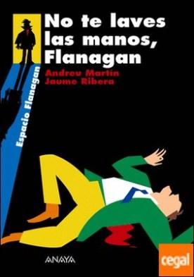 No te laves las manos, Flanagan . Serie Flanagan, 2