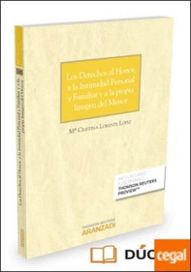 Los derechos al honor, a la intimidad personal y familiar y a la propia imagen del menor (Papel + e-book)