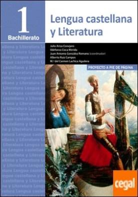 Lengua Castellana y Literatura 1º Bachillerato. Proyecto a pie de página. LOMCE por Ruiz Campos, Alberto Manuel