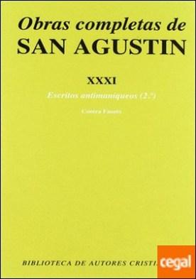 Obras completas de San Agustín. XXXI: Escritos antimaniqueos (2.º): Réplica a Fausto, el maniqueo . Escritos antimaniqueos 2