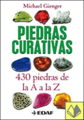 Piedras curativas . 430 piedras de la A a la Z