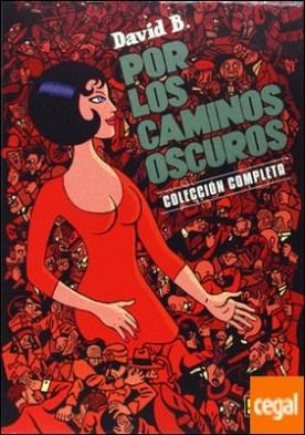 PACK POR LOS CAMINOS OSCUROS 1 A 2 . Colección completa