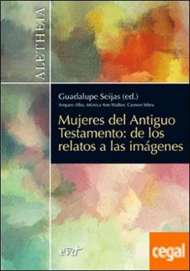 Mujeres del Antiguo Testamento . De los relatos a las imágenes