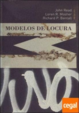 Modelos de locura . Aproximaciones psicológicas, sociales y biológicas a la esquizofenia