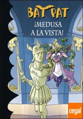 ¡Medusa a la vista! (Serie Bat Pat 35)