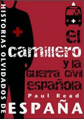 El Camillero Y La Guerra Civil Española por Paul Read PDF