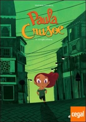 Paula Crusoe 3 . Jungla urbana