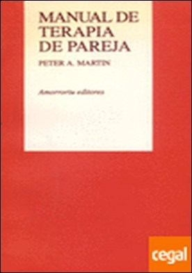 Manual de terapia de pareja por Martin, Peter A.
