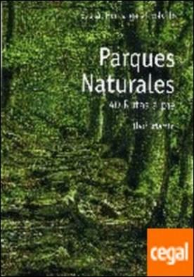 Parques naturales . 40 rutas a pie