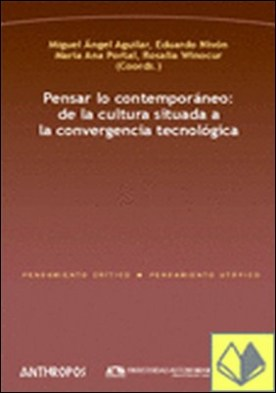 Pensar lo contemporáneo: de la cultura situada a la convergencia tecnológica