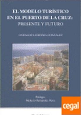 MODELO TURISTICO DEL PUERTO DEL A CRUZ, EL . PRESENTE Y FUTURO por LEDESMA GONZALEZ, OSWALDO PDF